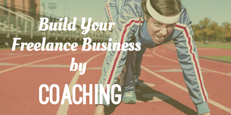 build your freelance blogging business by coaching