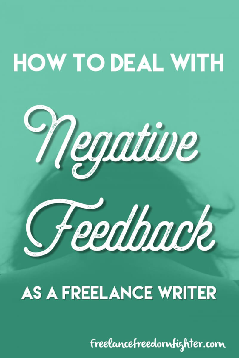 How To Deal wit Negative Feedback as A Freelance Writer || Getting backlash about your writing sucks. I've been there — it happens,. But how do you deal with it? Click Through For the Answer
